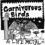 Carnivorous_Birds_-_Life_Metal_1997-2003