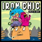 Iron Chic - Split N' Shit