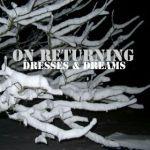 on returning - dresses & dreams