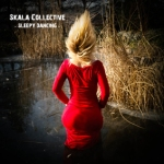 Skala Collective – Sleepy Dancing