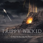 Trippy Wicked & the Cosmic Children of the Knight – Underground