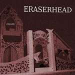 Eraserhead-Aware