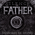 Silence The Father - Memories of Dying