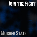 Murder State - Join The Fight