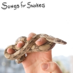 Songs For Snakes st