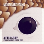 Moongardening - A Field Study