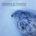 Tyranny Is Tyranny - Disaster Capitalism