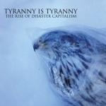 Tyranny Is Tyranny - Disaster Capitalism