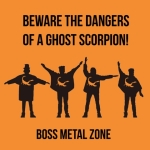 Beware The Dangers Of A Ghost Scorpion! – Boss Metal Zone