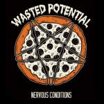 Wasted Potential-Nervous Conditions