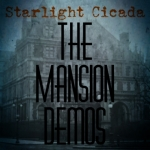 Starlight Cicada - Mansion Demos