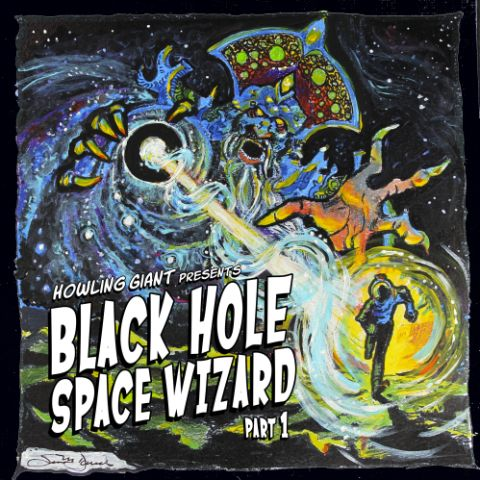 Howling Giant - Black Hole Space Wizard Part 1